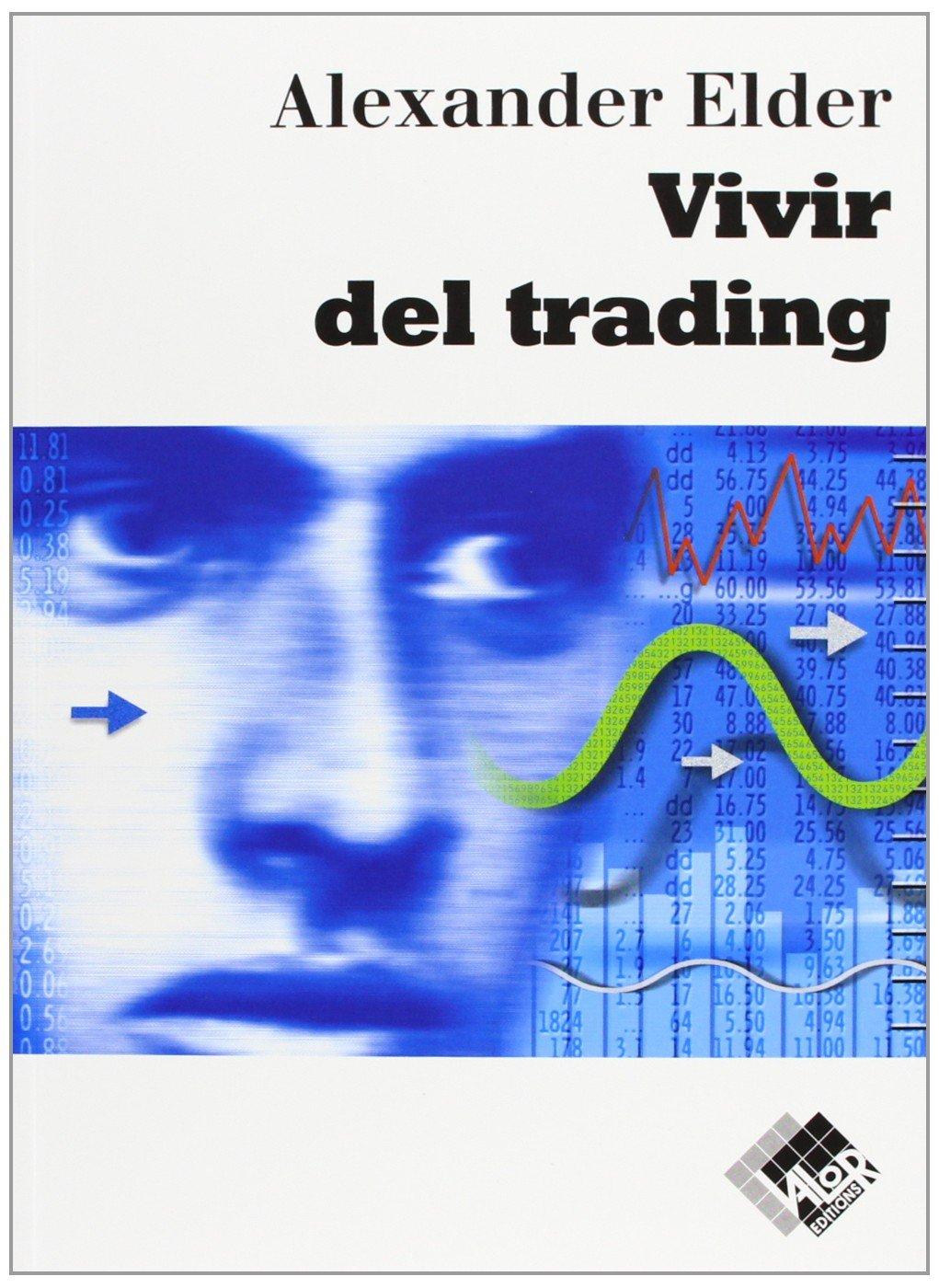 Vivir del trading de Alexander Elder